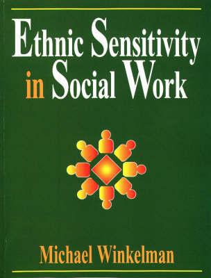 Ethnic Sensitivity in Social Work by Michael Winkelman