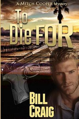 To Die for by Bill Craig