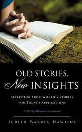 Old Stories, New Insights by Julie Warren Hawkins