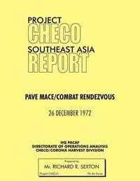 Project CHECO Southeast Asia Study by Richard R Sexton