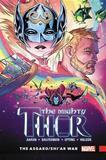 Mighty Thor Vol. 3: The Asgard/shi'ar War by Jason Aaron