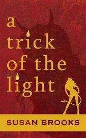A Trick of the Light by Susan Brooks image