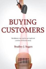 Buying Customers by Brad Sugars