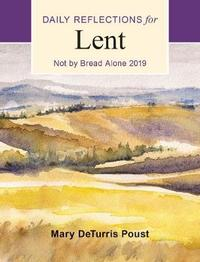 Not by Bread Alone by Mary DeTurris Poust