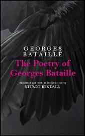 The Poetry of Georges Bataille by Georges Bataille