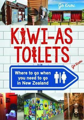 Kiwi As Toilets by Jo Knox