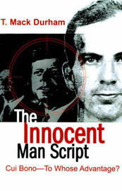 The Innocent Man Script: Cui Bono-To Whose Advantage? by T. Mack Durham image
