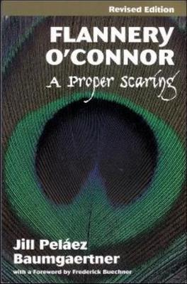 Flannery O'Connor: A Proper Scaring by Jill Baumgaertner image