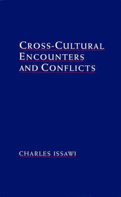 Cross-Cultural Encounters and Conflicts by Charles Issawi