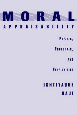 Moral Appraisability by Ishtiyaque Haji