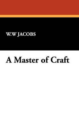 A Master of Craft by W.W. Jacobs image