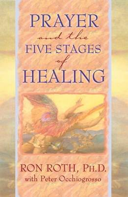 Prayer and the Five Stages of Healing by Ron Roth image