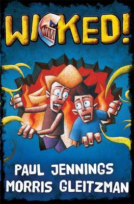 Wicked!: All Six Parts in One Book: Single Volume Containing All 6 Parts by Paul Jennings