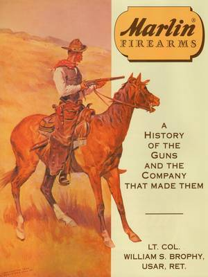Marlin Firearms by William S. Brophy