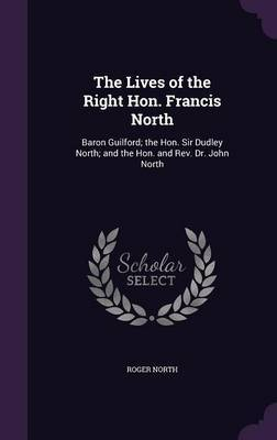The Lives of the Right Hon. Francis North by Roger North image