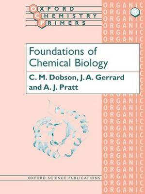 Foundations of Chemical Biology by C.M. Dobson