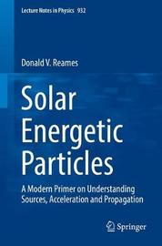Solar Energetic Particles by Donald V. Reames