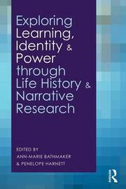 Exploring Learning, Identity and Power through Life History and Narrative Research image