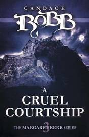 A Cruel Courtship by Candace Robb