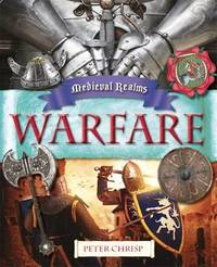 Medieval Realms: Warfare by Peter Chrisp