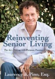 Reinventing Senior Living by Laurence J Pino