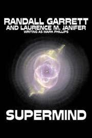 Supermind by Randall Garrett, Science Fiction, Fantasy by Randall Garrett