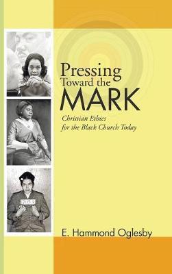 Pressing Toward the Mark by E Hammond Oglesby