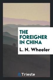 The Foreigner in China by L N Wheeler image