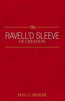The Ravell'd Sleeve of Creation by Hal O. Kesler image