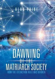 Dawning of the Matriarch Society by Alan Paine image