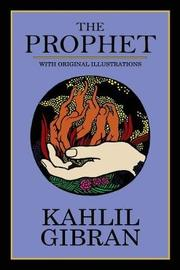 The Prophet (with Original Illustrations) by Kahlil Gibran
