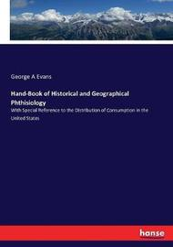 Hand-Book of Historical and Geographical Phthisiology by George A Evans