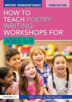 How to Teach Poetry Writing: Workshops for Ages 5-9 by Michaela Morgan image