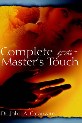 Complete by the Master's Touch by John, A. Catanzaro image