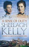 A Sense of Duty by Sheelagh Kelly