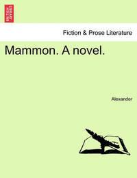 Mammon. a Novel. by Alexander