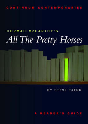 "Cormac Mccarthy's ""All the Pretty Horses"" by Stephen Tatum"