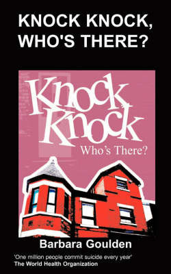 Knock Knock, Who's There? by B Goulden