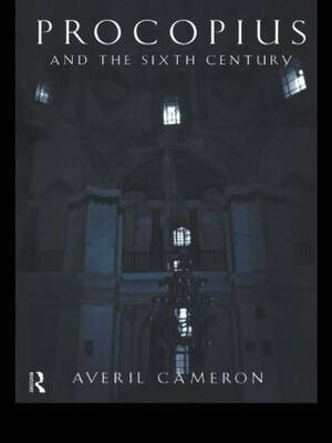 Procopius and the Sixth Century by Averil Cameron image