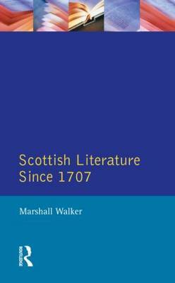 Scottish Literature Since 1707 by Marshall Walker image