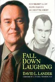 Fall Down Laughing: How Squiggy Caught Multiple Sclerosis and Didn't Tell Nobody by David L. Lander image
