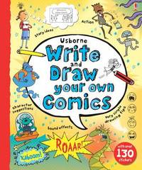 Write and Draw Your Own Comics by Louie Stowell