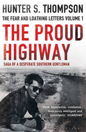 The Proud Highway by Hunter S Thompson