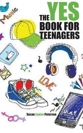 The Yes Book for Teenagers by Susan Louise Peterson