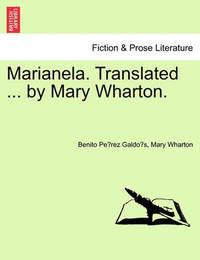 Marianela. Translated ... by Mary Wharton. by Benito Perez Galdos