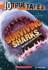 10 True Tales: Surviving Sharks by Allan Zullo