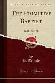The Primitive Baptist, Vol. 25 by B Temple image