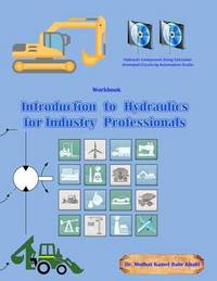 Introduction to Hydraulics for Industry Professionals by Medhat Dr Khalil