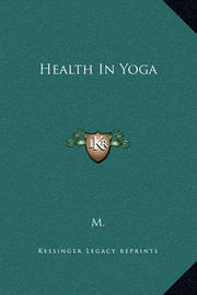 Health in Yoga by ***** M*** *****