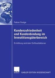 Kundenzufriedenheit Und Kundenbindung Im Investitionsguterbereich by Fabian Festge